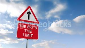 The skys the limit sign against blue sky