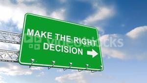 Make the right decision sign against blue sky